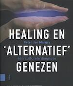 Healing en 'alternatief' genezen - Peter Jan Margry (ISBN 9789462987890)