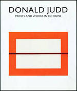 Donald Judd. Prints and Works in Editions