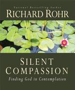Silent Compassion - Richard Rohr (ISBN 9781616367572)