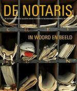 De notaris in woord en beeld
