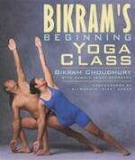 Bikram's beginning yoga class - Bikram Choudhury, Bonnie Jones Reynolds, Julian Goldstein (ISBN 9781585420209)