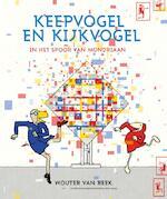 Keepvogel en Kijkvogel - Wouter van Reek (ISBN 9789025873189)