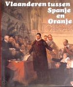 Vlaanderen tussen Spanje en Oranje - Johan Decavele