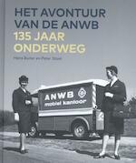 Het avontuur van de ANWB - 135 jaar onderweg - Hans Buiter, Peter Staal (ISBN 9789068687590)