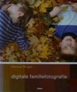 Digitale familiefotografie - Michael Wright, Els Bertens, Textcase (ISBN 9789057645174)