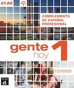 Gente hoy 1 Complemento de español profesional. A1-A2 (ISBN 9788417260422)