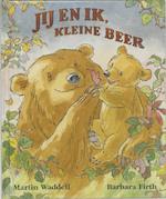 Jij en ik, Kleine Beer - Martin Waddell (ISBN 9789056370275)