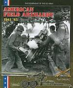 US Field Artillery in World War II 1941-45