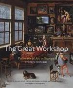 The Great Workshop - Roland Recht, Catheline Périer-d'ieteren, Pascal Griener, Peter Burke (ISBN 9780801447105)