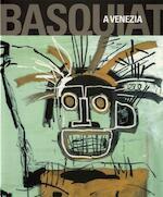 Basquiat a Venezia - Achille Bonito Oliva