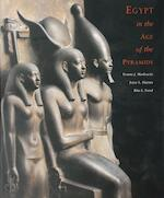 Egypt in the age of the pyramids - Yvonne J. Markowitz, Joyce Louise Haynes, Rita E. Freed, Museum Of Fine Arts, Boston, Nagoya Bosuton Bijutsukan, Cincinnati Art Museum, Memphis Brooks Museum Of Art (ISBN 9780878466306)