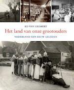 Het land van onze grootouders - K. van Gemert (ISBN 9789059942738)