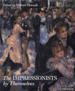 The Impressionists by Themselves - Michael Howard (ISBN 9781850293347)