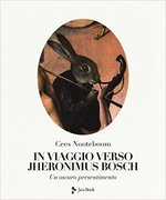 In viaggio verso Jheronimus Bosch - Cees Nooteboom (ISBN 8816605340)