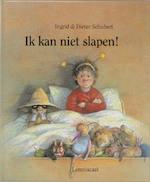Ik kan niet slapen! - Ingrid Schubert, Dieter Schubert (ISBN 9789060698242)