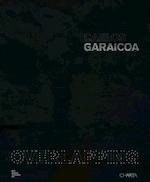 Carlos Garaicoa - Carlos Garaicoa, Okwui Enwezor, Sofía Hernández Chong Cuy, Sean Kissane (ISBN 9788881587841)
