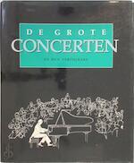 De grote concerten en hun vertolkers - Clive Unger-hamilton, Peter van der Spek (ISBN 9789027425782)