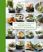 Grote Larousse moestuin receptenboek - Unknown (ISBN 9789020991659)