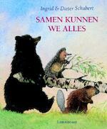 Samen kunnen we alles - Ingrid Schubert (ISBN 9789056373078)