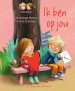 Ik ben op jou - Marianne Busser, Ron Schröder (ISBN 9789000344826)