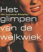 Het glimpen van de welkwiek - Ilja Leonard Pfeijffer (ISBN 9789029582650)