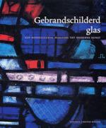 Gebrandschilderd glas - Virginia Chieffo Raguin, Mary Clerkin Higgins, Ger Boer, Jaap Verschoor (ISBN 9789059470781)