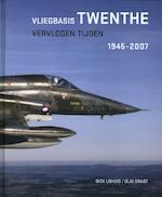 Vliegbasis Twenthe - Dick Lohuis (ISBN 9789081893695)
