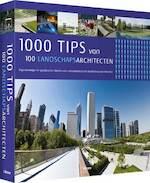 1000 tips van 100 landschapsarchitecten - Daniela Santos Quartino (ISBN 9789089982797)
