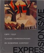 Vlaams expressionisme in Europese context 1900-1930