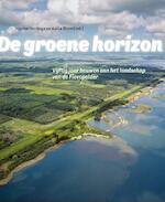 De groene horizon - Vijftig jaar bouwen aan het landschap van de Flevopolder - Harma Horlings, Anita Blom (ISBN 9789068687668)