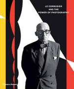 Le Corbusier and the Power of Photography - (ISBN 9780500544228)