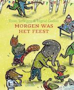 Morgen was het feest - Toon Tellegen (ISBN 9789045106076)