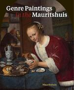 Genre Paintings in the Mauritshuis - Ariane van Suchtelen, Quentin Buvelot (ISBN 9789462620940)