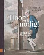 Hoognodig! - Johan J. Mattelaer, Johan Mattelaer (ISBN 9789462987319)