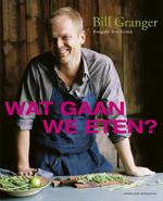 Wat gaan we eten - Bill Granger, John Kernick (ISBN 9789059565319)