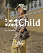 Global Street Child - Ton Hendriks (ISBN 9789462262669)