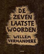 De zeven laatste woorden - Willem Vermandere (ISBN 9789401406833)