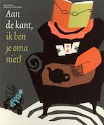 Aan de kant, ik ben je oma niet! - Bette Westera (ISBN 9789025750756)