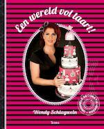 Een wereld vol taart - Wendy Schlagwein (ISBN 9789089895646)