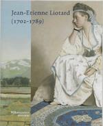 Jean-Etienne Liotard (1702-1789) - Jean-Etienne Liotard, Duncan Bull, Rijksmuseum (netherlands) (ISBN 9789040087202)