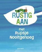 Rustig aan met Rupsje Nooitgenoeg - Eric Carle (ISBN 9789025766696)
