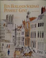 Een Hollands soldaat penseelt Gent