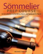 The Sommelier Prep Course - M. Gibson (ISBN 9780470283189)