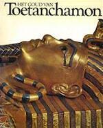 Het goud van Toetanchamon - M.V. Seton-williams, Kamal el Mallakh, Harrie Ekels (ISBN 9789061131380)