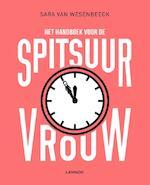 Het handboek voor de spitsuurvrouw - Sara Van Wesenbeeck (ISBN 9789401415408)