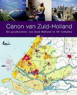 Canon van Zuid-Holland - Johan Knoester, Roel Pots, Kirsten de Vries, Marloes Wellenberg (ISBN 9789077842591)