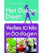 Het Dukan Dieet - Verlies 10 kilo in 60 dagen - Pierre Dukan (ISBN 9789045206837)
