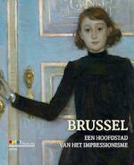 BRUSSEL, EEN HOOFDSTAD VAN HET IMPRESSIONISME