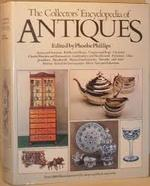 The Collectors' Encyclopedia of Antiques - Phoebe Phillips (ISBN 187063005X)