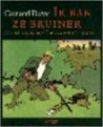 Ik bak ze bruiner - Gerard Reve, Amp, Theo van den Boogaard (ISBN 9789025409999)